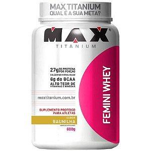Femini Whey 900 G - Max Titanium - Unissex - Baunilha