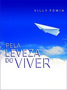 Pela leveza do Viver - VILLY FOMIN