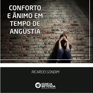 Conforto e ânimo em tempo de angustia - Reflexão com Ricardo Gondim