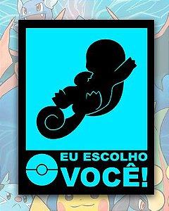 Placa Decorativa - Eu Escolho Você Squirtle - Pokémon
