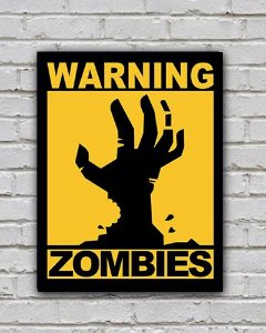 Placa Decorativa - Warning Zombies - The Walking Dead