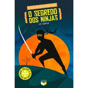 Escolha Sua Aventura - O Segredo dos Ninjas