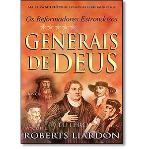 Generais de Deus - Os reformadores estrondosos - Roberts Liardon