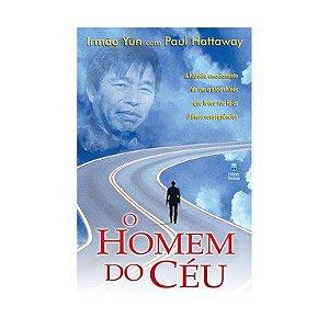 O Homem do Céu - Irmão Yun e Paul Hattaway