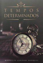 Tempos Determinados - Maurício Cundari Marques