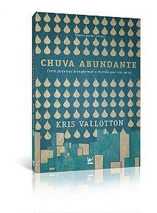 Chuva Abundante - Kris Vallotton