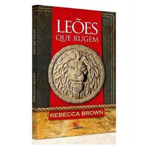 Leões que Rugem - Rebecca Brown