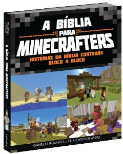 A Bíblia Para Minecrafters - Garrett Romines e Christopher Miko