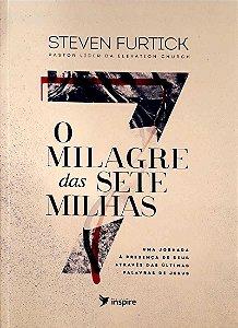 O Milagre das 7 Milhas - Steven Furtick