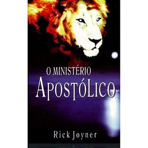 O Ministério Apostólico - Rick Joyner
