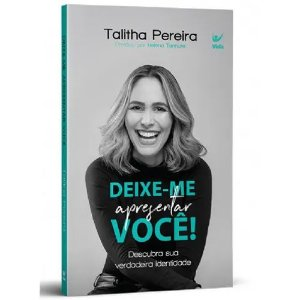 Deixe-me Apresentar Você - Talitha Pereira