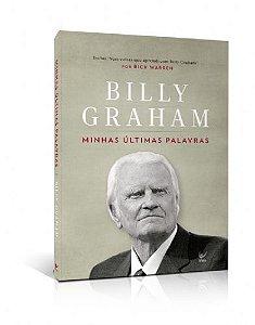 Minhas Últimas Palavras - Billy Graham