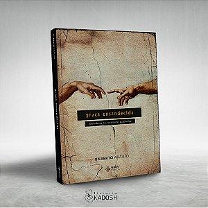 Graça Ensandecida - Gilberto Araújo