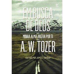 Em Busca de Deus - A.W. Tozer