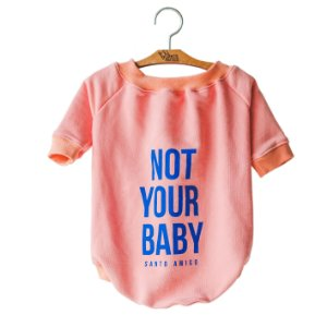 Moletom para Cachorro Not Your Baby
