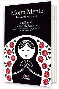 MortalMente - Ensaio sobre a Morte - Lenise M. Resende