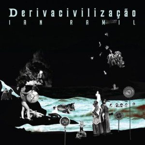 Derivacivilização (CD) - Ian Ramil