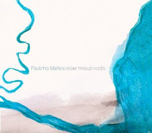 Assim Traduzi Vocês (CD) - Paulinho Martins