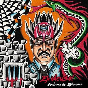 Síndrome de Estocolmo (CD) - Eu Acuso!