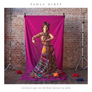 costuras que me bordam marcas na pele (CD) - Paola Kirst