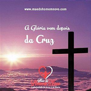 Pregação - A Glória vem depois da Cruz