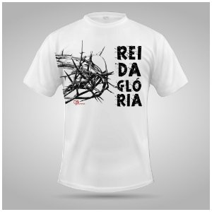 Camiseta Rei da Glória