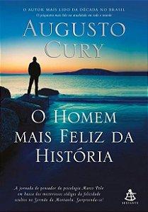 Livro O Homem Mais Feliz da História - Augusto Cury