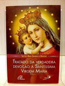 LIVRO TRATADO DA VERDADEIRA DEVOÇÃO A SANTISSIMA VIRGEM - PAULUS