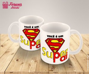 Caneca Porcelana dia dos Pais Você é Super Pai