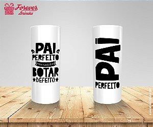 Copo Long Drink Dia Dos Pais Pai Perfeito
