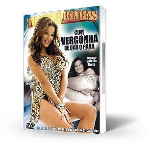 DVD Brasileirinhas, Com Vergonha de Dar o Rabo