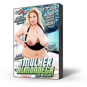 DVD Explícita Vídeo, Sexo da Pesada #3 - A Mulher Almondega