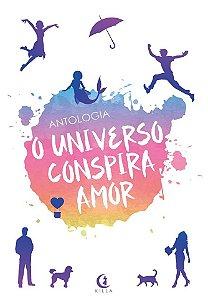 Antologia O Universo Conspira Amor