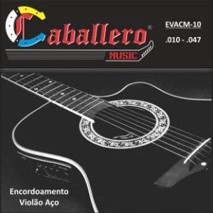 ENCORDOAMENTO P/VIOLAO ACO (010) EVACM CABALLERO