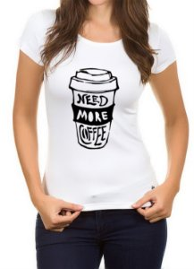 Camiseta Need More Coffee