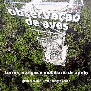 Observação de aves: torres, abrigos e mobiliário de apoio
