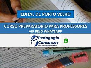 Curso Preparatório para Professores VIP -  Whatsapp - PORTO VELHO