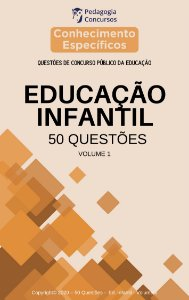 50 Questões Educação Infantil - Volume 1