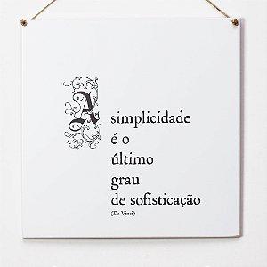"""Placa """"A simplicidade é"""""""