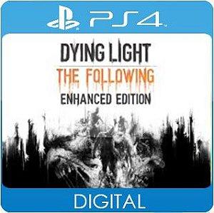 Dying Light: The Following Enhanced Edition PS4 Mídia Digital