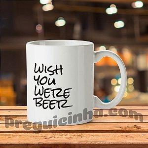 Caneca personalizada Wish You Were Beer