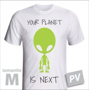Camiseta - YOUR PLANET IS NEXT - PV - tamanho M