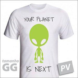 Camiseta - YOUR PLANET IS NEXT - PV - tamanho GG