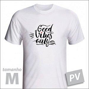 Camiseta - GOOD VIBES ONLY - PV - tamanho M