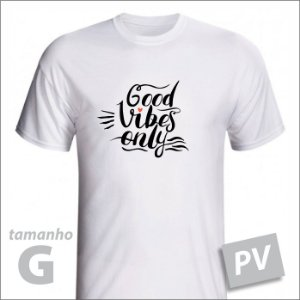 Camiseta - GOOD VIBES ONLY - PV - tamanho G