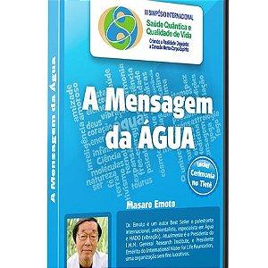 A Mensagem da ÁGUA – Dr. Masaru Emoto