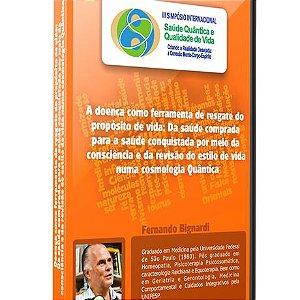 A Doença como Ferramenta de Resgate do Propósito – Fernando Bignardi