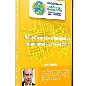 Neurociência e a Integração Corpo-Mente-Alma-Espírito – Raul Marino