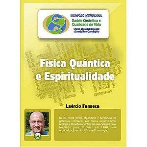 Física Quântica e Espiritualidade (Laércio Fonseca)