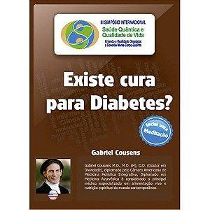 Existe cura para Diabetes? (Gabriel Cousens)